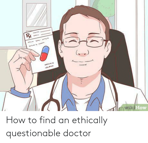 Questionable: How to find an ethically questionable doctor