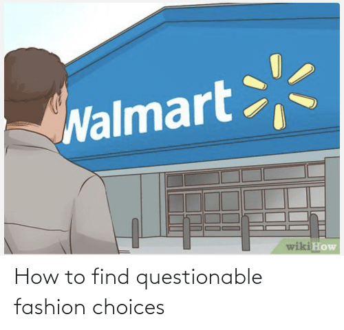 Questionable: How to find questionable fashion choices