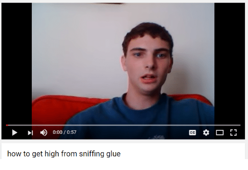 Youtube Snapshots: how to get high from sniffing glue