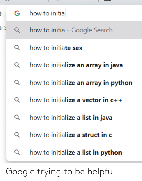 vector: how to initia  G  iahow to initia - Google Search  how to initiate sex  ahow to initialize an array in java  how to initialize an array in python  ahow to initialize a vector in c++  ahow to initialize a list in java  ahow to initialize a struct in c  how to initialize a list in python Google trying to be helpful