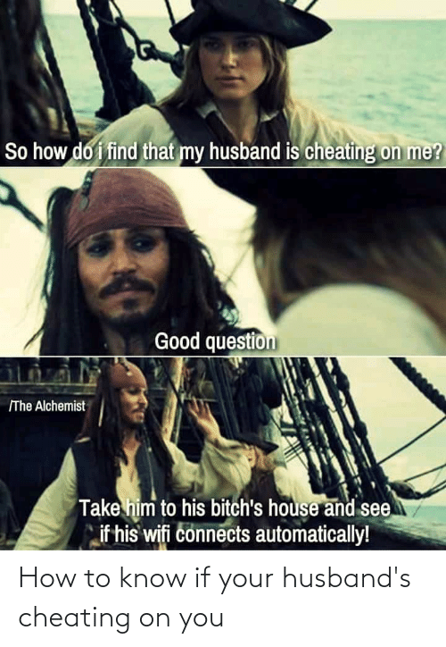 husbands: How to know if your husband's cheating on you