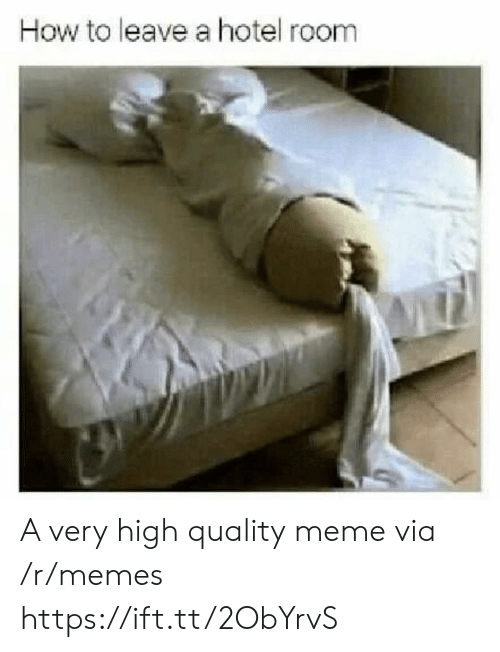 hotel room: How to leave a hotel room A very high quality meme via /r/memes https://ift.tt/2ObYrvS
