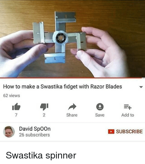 razor blades: How to make a Swastika fidget with Razor Blades  62 views  7  2  Share  Save  Add to  David SpoOn  26 subscribers  『 SUBSCRIBE <p>Swastika spinner</p>