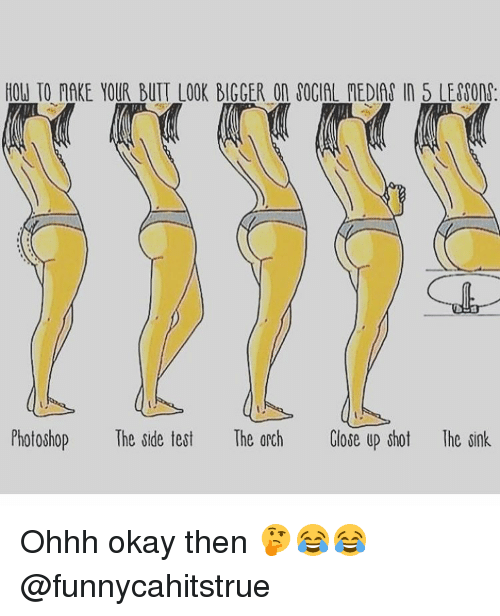 memes and arch how to make your butt look bigger on uocial