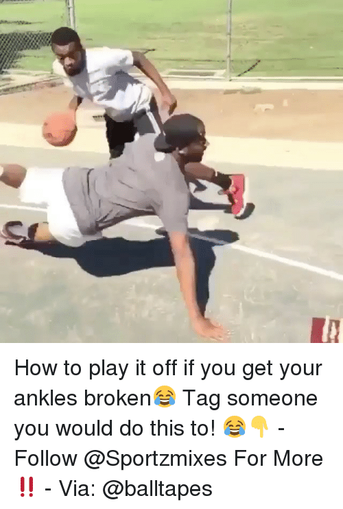 Memes, How To, and Tag Someone: How to play it off if you get your ankles broken😂 Tag someone you would do this to! 😂👇 - Follow @Sportzmixes For More‼️ - Via: @balltapes