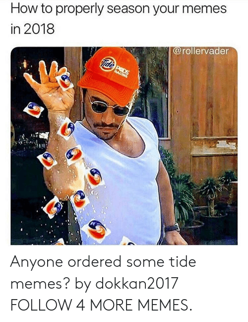 Peds: How to properly season your memes  in 2018  @rollervader  Ofde PEDS  RACING Anyone ordered some tide memes? by dokkan2017 FOLLOW 4 MORE MEMES.