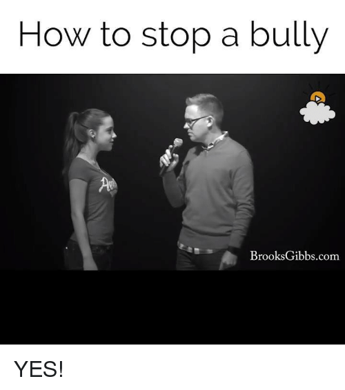 How To, Humans of Tumblr, and How: How to stop a bully  BrooksGibbs.com YES!