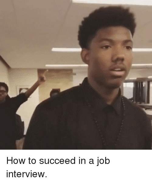 how to succeed in a job interview essay Brush up on your interviewing skills before heading out to a job interview learn proper etiquette, answer common questions dress for interview success.