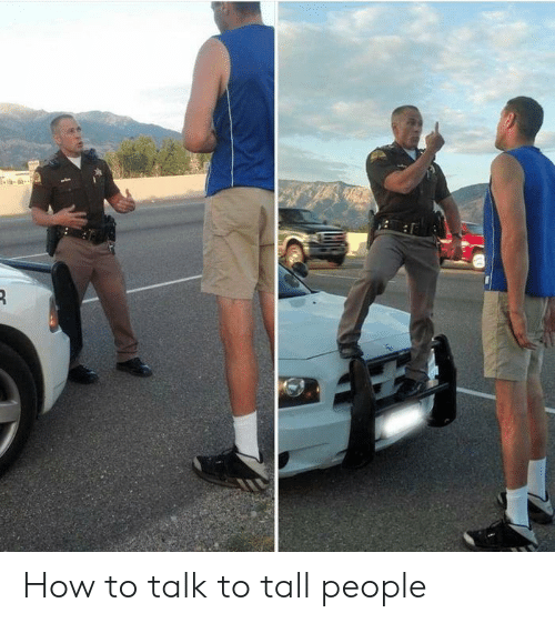 tall people: How to talk to tall people