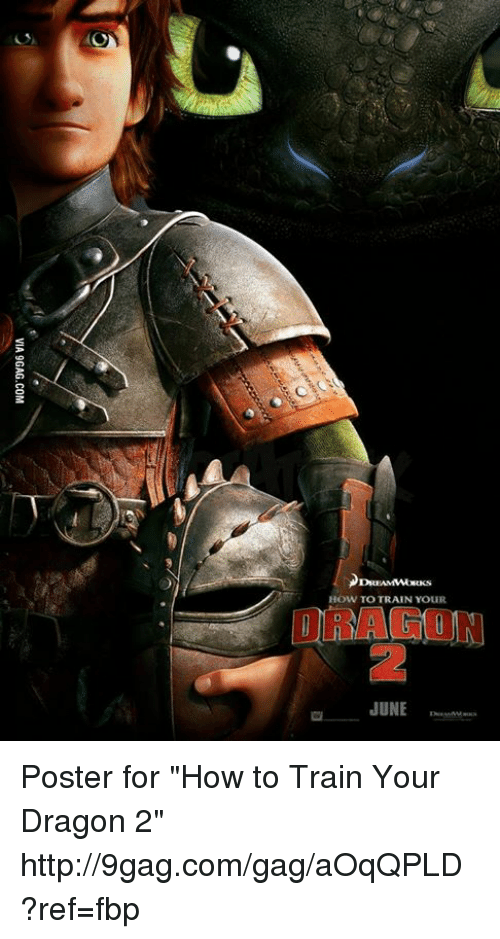 """how to train your dragons: HOW TO TRAIN YOUIR  JUNE Poster for """"How to Train Your Dragon 2"""" http://9gag.com/gag/aOqQPLD?ref=fbp"""