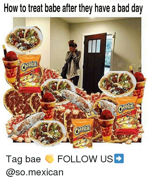 Bad, Bad Day, and Bae: How to treat babe after they have a bad day Tag bae 👏 FOLLOW US➡️ @so.mexican