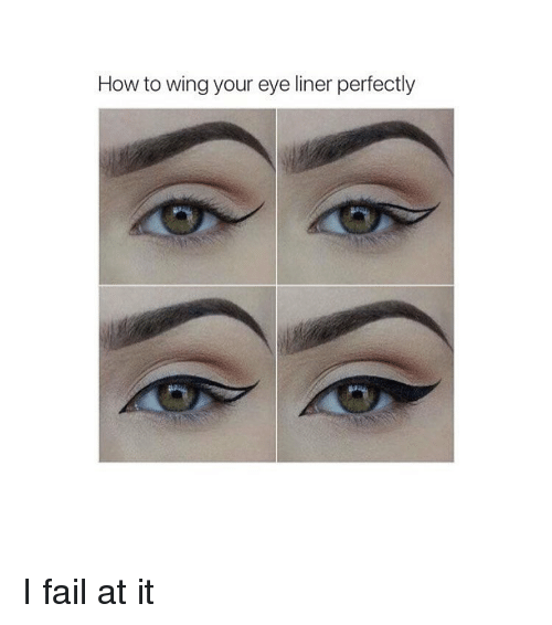 How To Wing Your Eye Liner Perfectly I Fail At It Fail