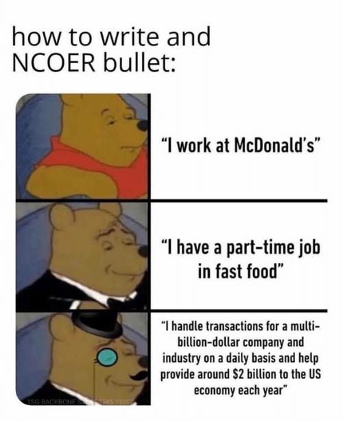 """ang: how to write ang  NCOER bullet:  """"I work at McDonald's""""  """"l have a part-time job  in fast food""""  """"I handle transactions for a multi  billion-dollar company and  industry on a daily basis and help  provide around $2 billion to the US  economy each year"""""""