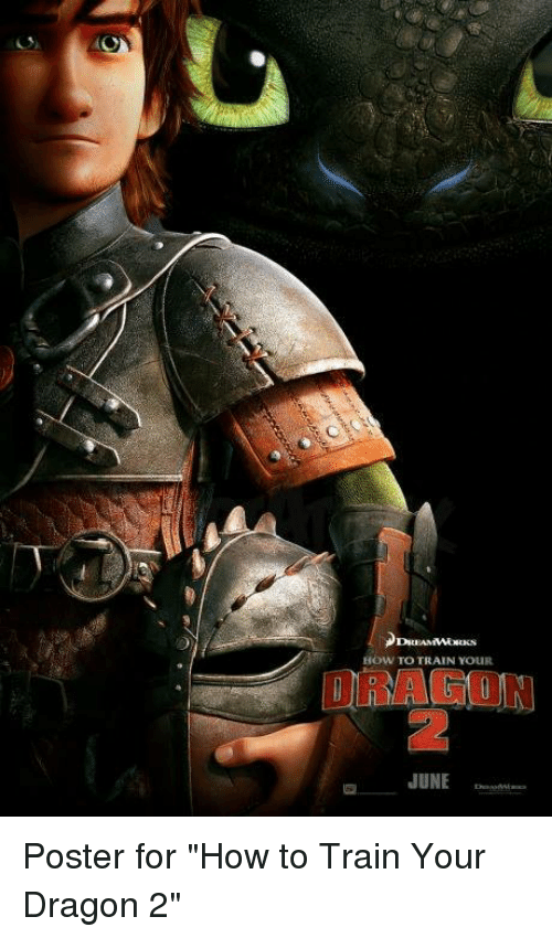 """how to train your dragons: HOW TOTRAIN YOUR  JUNE Poster for """"How to Train Your Dragon 2"""""""