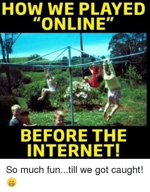 Internet, Memes, and 🤖: HOW WE PLAYED  ONLINE  BEFORE THE  INTERNET! So much fun...till we got caught! 😁