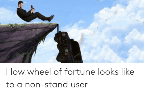 wheel of fortune: How wheel of fortune looks like to a non-stand user