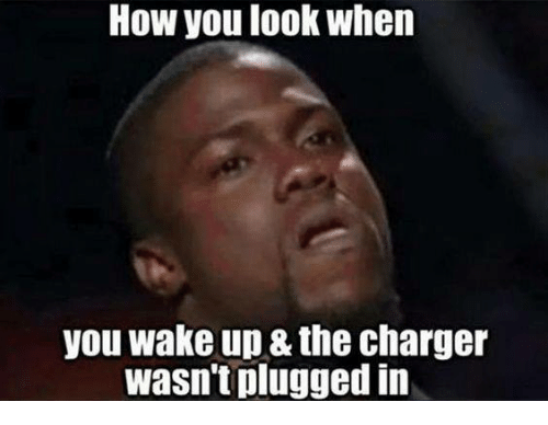 How, Charger, and Wake: How you look when  you wake up & the charger  wasn't plugged in