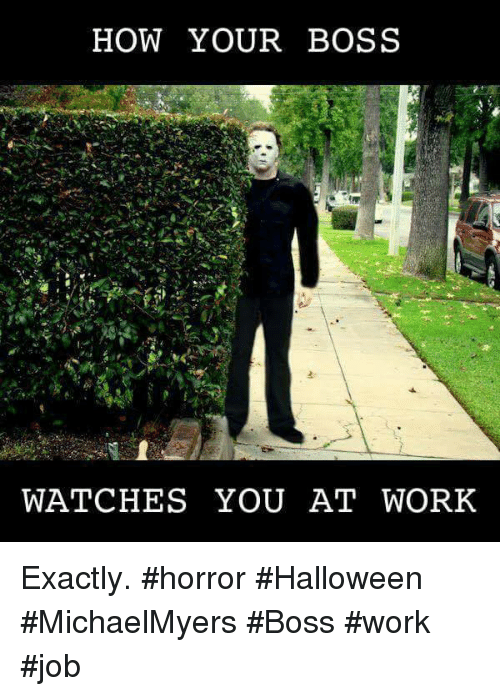 HOW YOUR BOSS WATCHES YOU AT WORK Exactly #Horror # ...
