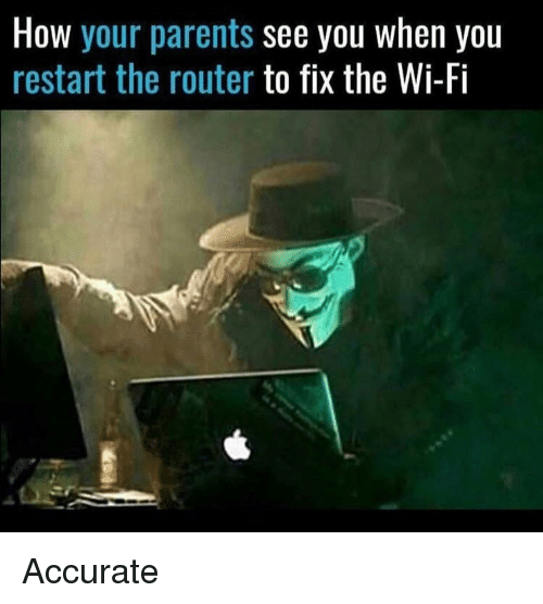 Router: How your parents see you when you  restart the router to fix the Wi-Fi Accurate