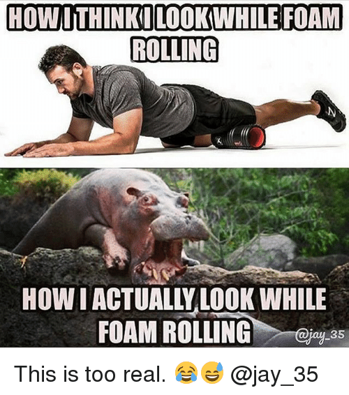 Gym, Jay, and How: HOWITHINKI LOOKWHILE FOAM  ROLLING  HOW IACTUALLY.LOOK WHILE  FOAM ROLLING  35 This is too real. 😂😅 @jay_35