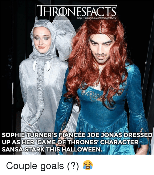 Turners: HRONESFACTS  http://instagram.com/thronesfacts/  SOPHIE TURNER'S FANCEE JOE JONAS DRESSED  UP AS HER GAME OF THRONES CHARACTER  SANSA STARK THIS HALLOWEEN Couple goals (?) 😂