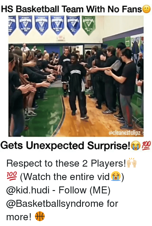 Basketball, Memes, and Respect: HS Basketball Team With No Fanse  eacleanestclipz Respect to these 2 Players!🙌🏼💯 (Watch the entire vid😭) @kid.hudi - Follow (ME) @Basketballsyndrome for more! 🏀
