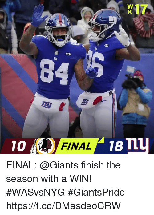 Memes, Giants, and 🤖: HT  84  ny  10  FINAL18 FINAL: @Giants finish the season with a WIN! #WASvsNYG  #GiantsPride https://t.co/DMasdeoCRW
