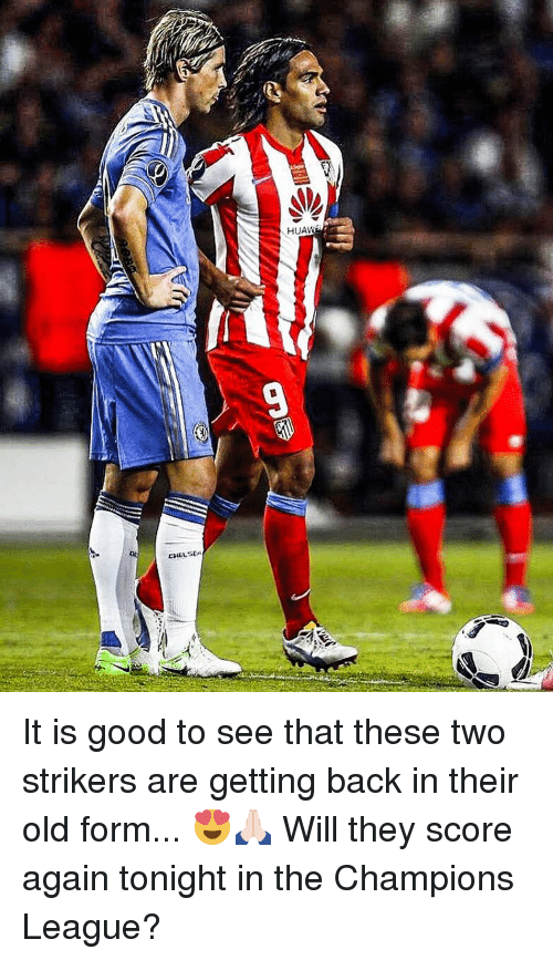 Memes, Champions League, and Good: HUA-  무 4GLsEsi It is good to see that these two strikers are getting back in their old form...⠀😍🙏🏻 Will they score again tonight in the Champions League?