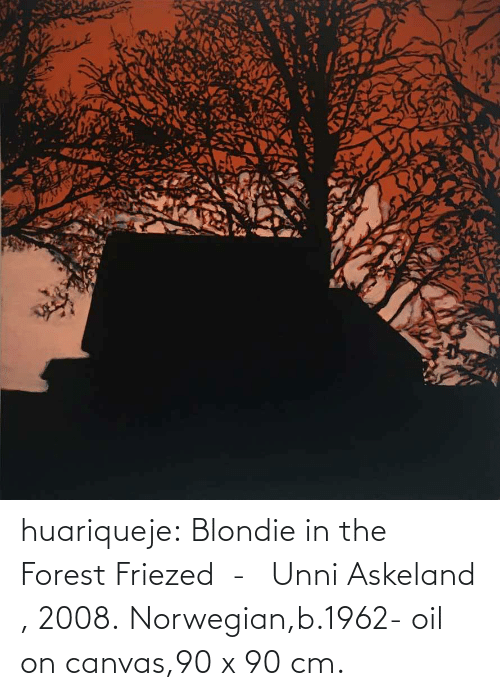 Norwegian: huariqueje:    Blondie in the Forest Friezed  -   Unni Askeland , 2008.  Norwegian,b.1962-  oil on canvas,90 x 90 cm.