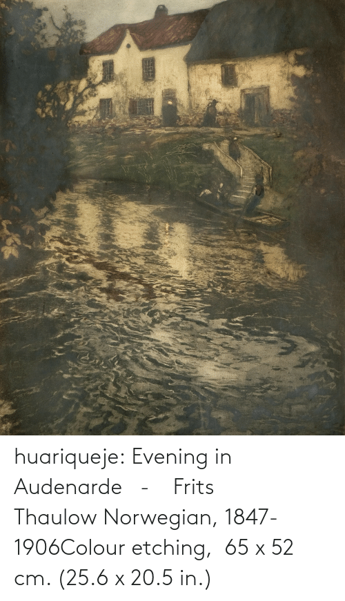 Norwegian: huariqueje:  Evening in Audenarde   -    Frits Thaulow Norwegian, 1847-1906Colour etching,   65 x 52 cm. (25.6 x 20.5 in.)