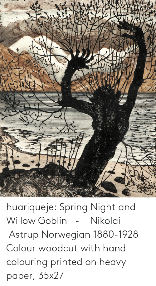 Norwegian: huariqueje:  Spring Night and Willow Goblin   -    Nikolai  Astrup Norwegian 1880-1928   Colour woodcut with hand colouring printed on heavy paper, 35x27