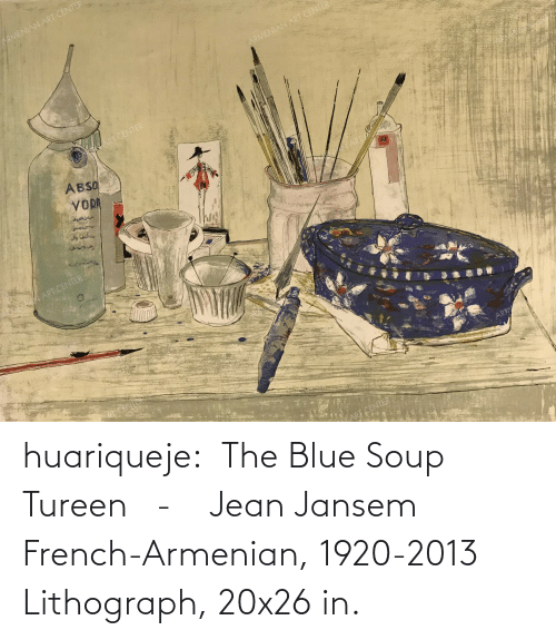 The Blue: huariqueje: The Blue Soup Tureen  -  Jean Jansem French-Armenian, 1920-2013 Lithograph,   20x26 in.