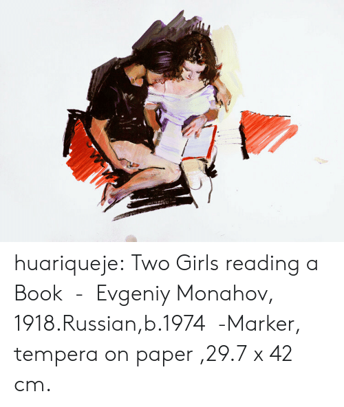 reading a book: huariqueje:  Two Girls reading a Book - Evgeniy Monahov, 1918.Russian,b.1974 -Marker, tempera on paper ,29.7 x 42 cm.