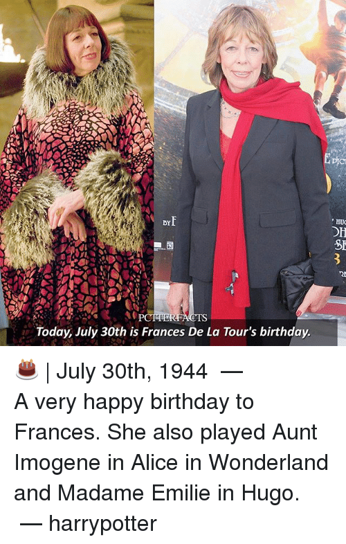alice in wonderland: HUC  BY  Today, July 30th is Frances De La Tour's birthday. 🎂 | July 30th, 1944 ⠀⠀⠀⠀⠀⠀⠀⠀⠀⠀⠀⠀⠀ — A very happy birthday to Frances. She also played Aunt Imogene in Alice in Wonderland and Madame Emilie in Hugo. ⠀⠀⠀⠀⠀⠀⠀⠀⠀⠀⠀⠀⠀ — harrypotter