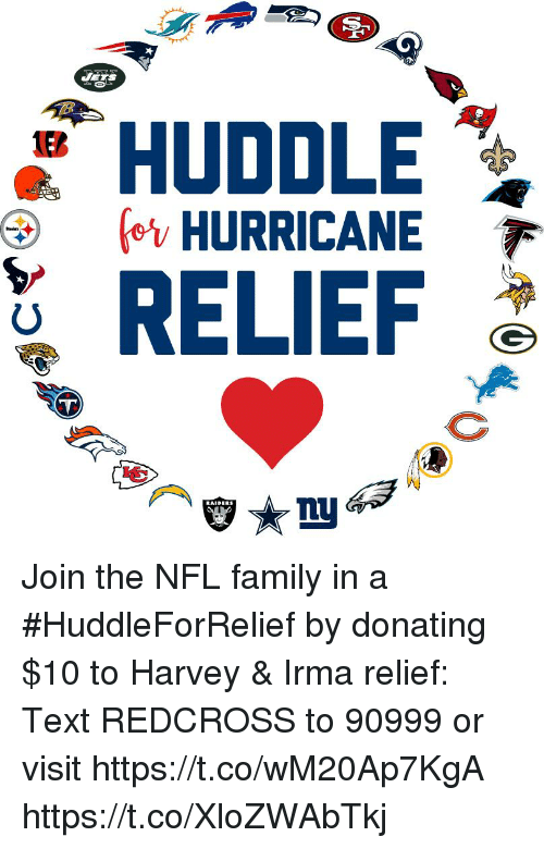 Family, Memes, and Nfl: HUDDLE  ov HURRICANE  RELIEF  LU Join the NFL family in a #HuddleForRelief by donating $10 to Harvey & Irma relief: Text REDCROSS to 90999 or visit https://t.co/wM20Ap7KgA https://t.co/XloZWAbTkj