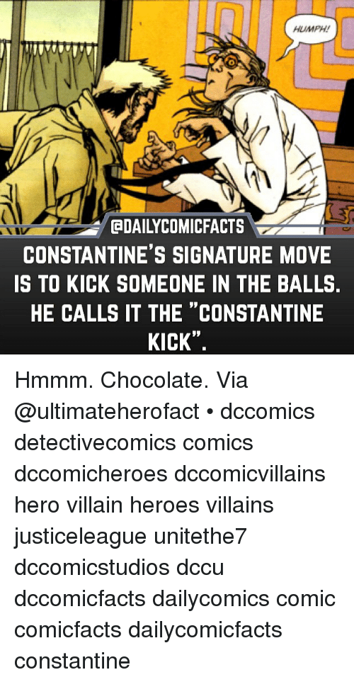 "constantine: HUMPH!  GDAILYCOMICFACTS  CONSTANTINE'S SIGNATURE MOVE  IS TO KICK SOMEONE IN THE BALLS  HE CALLS IT THE ""CONSTANTINE  KICK"" Hmmm. Chocolate. Via @ultimateherofact • dccomics detectivecomics comics dccomicheroes dccomicvillains hero villain heroes villains justiceleague unitethe7 dccomicstudios dccu dccomicfacts dailycomics comic comicfacts dailycomicfacts constantine"