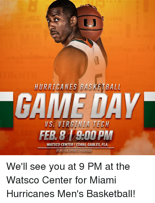 miami hurricanes: HURRICANES BASKETBALL  DAY  VS. VIRGINIA TECH  WATSCO CENTERICORAL GABLES, FLA.  RSNOFOXSPORTSFLORIDA) We'll see you at 9 PM at the Watsco Center for Miami Hurricanes Men's Basketball!