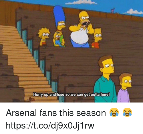 Arsenal, Memes, and Outta: Hurry up and lose so we can get outta here! Arsenal fans this season  😂 😂 https://t.co/dj9x0Jj1rw