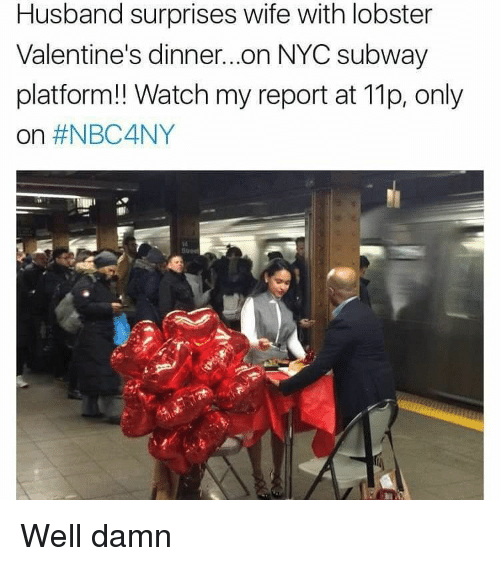 husband surprises wife with lobster valentines dinner on nyc subway platform 14917289 🔥 25 best memes about nyc subway nyc subway memes,Memes Nyc