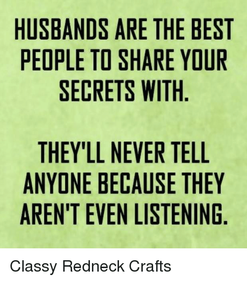 husbands are the best people to share your secrets with 4791252 husbands are the best people to share your secrets with they'll