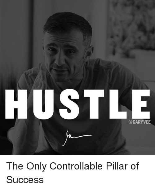 hustle: HUSTLE  (a GARYVEE The Only Controllable Pillar of Success