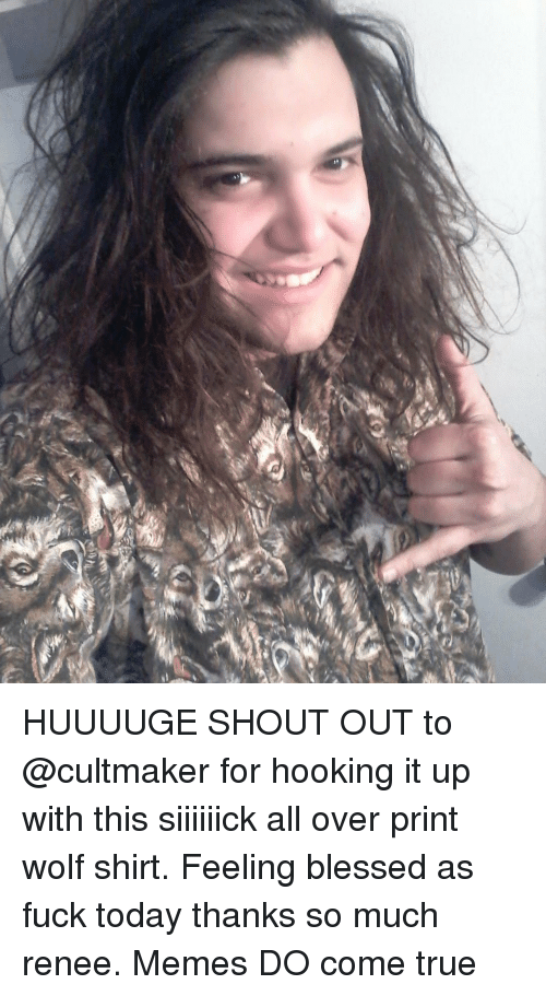 wolf shirt: HUUUUGE SHOUT OUT to @cultmaker for hooking it up with this siiiiiick all over print wolf shirt. Feeling blessed as fuck today thanks so much renee. Memes DO come true