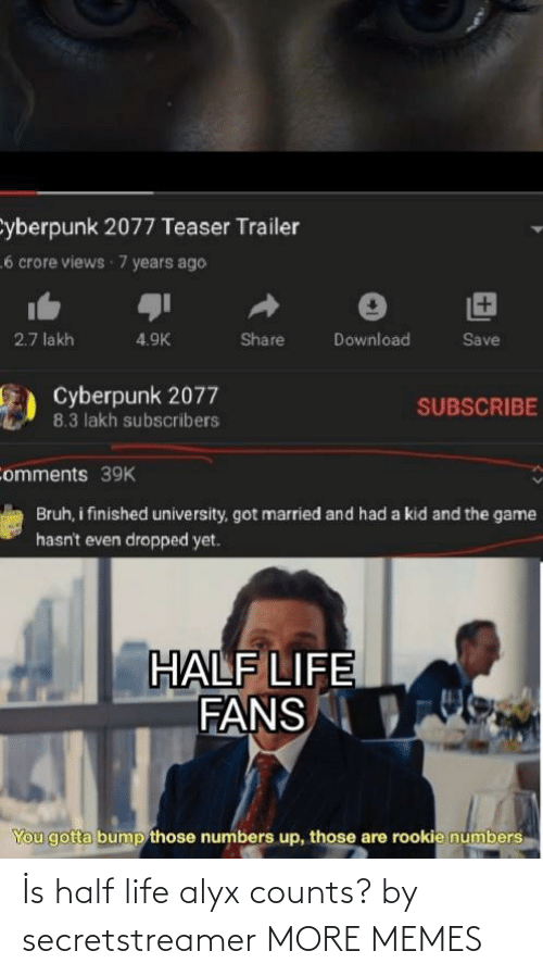 Half: İs half life alyx counts? by secretstreamer MORE MEMES