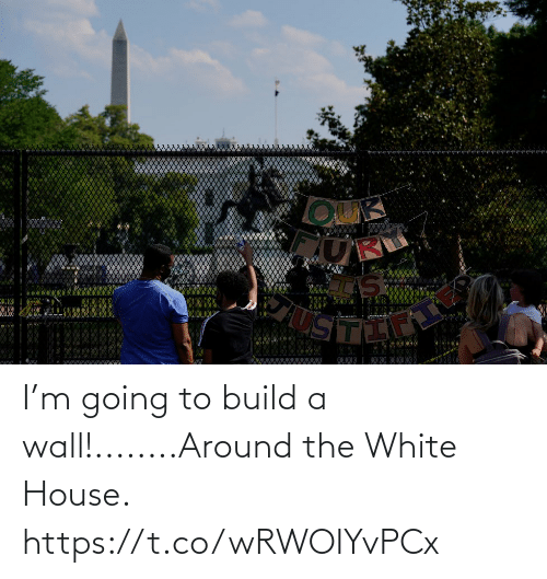 White House: I'm going to build a wall!........Around the White House. https://t.co/wRWOIYvPCx