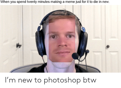 photoshop: I'm new to photoshop btw