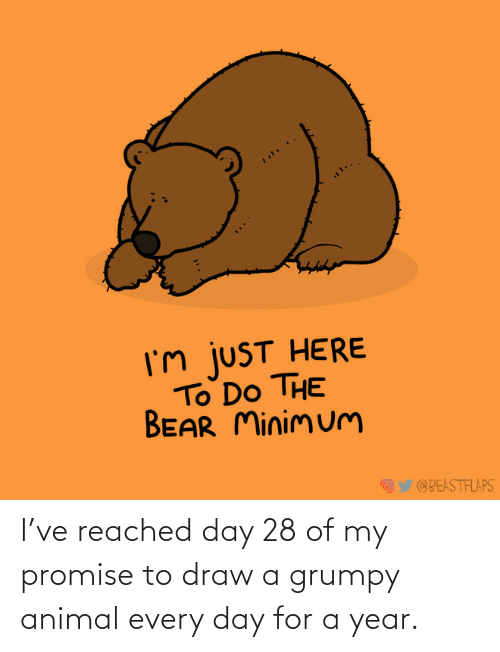 promise: I've reached day 28 of my promise to draw a grumpy animal every day for a year.