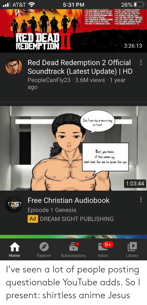 Questionable: I've seen a lot of people posting questionable YouTube adds. So I present: shirtless anime Jesus