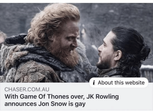 rowling: i About this website  CHASER.COM.AU  With Game Of Thones over, JK Rowling  announces Jon Snow is gay