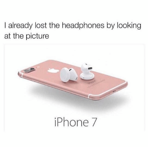Headphones: I already lost the headphones by looking  at the picture  iPhone 7