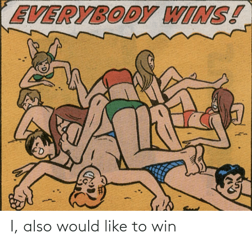 win: I, also would like to win